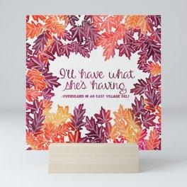 I'll Have What She's Having - Autumn Palette Mini Art Print