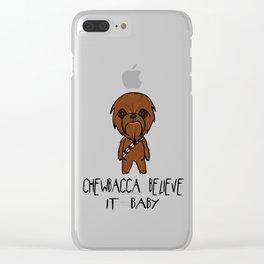 Chewbacca Believe it Clear iPhone Case