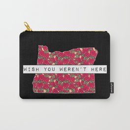 Wish You Weren't Here - Oregon Native Rejection Carry-All Pouch