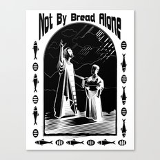 Not by Bread Alone Canvas Print