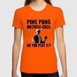 Ping Pong Do You Play It? T-shirt