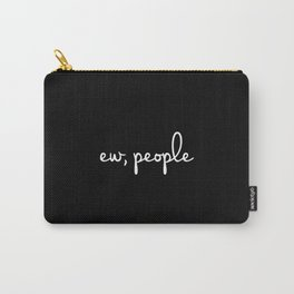 Ew, people Sarcastic quote handwriting style Carry-All Pouch
