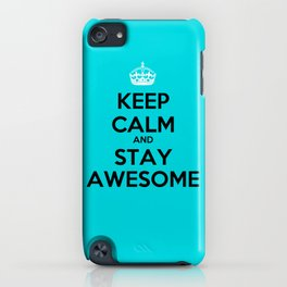 Keep Calm and Stay Awesome iPhone Case