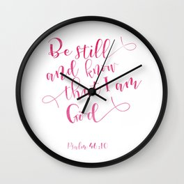 Bible verse Psalm 46:10 Pink Watercolor typography design, Be still and know that I am God Wall Clock