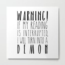 Warning! I Will Turn Into A Demon - White Metal Print