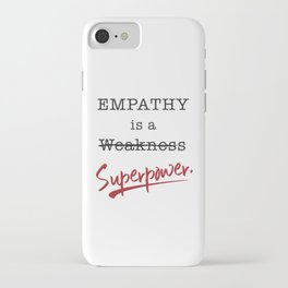 Empathy is a Superpower iPhone Case