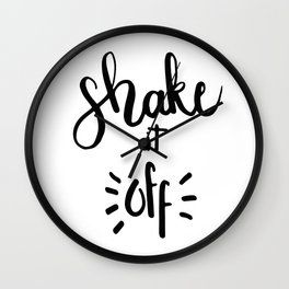 SHAKE IT OFF HAND LETTERING QUOTE Wall Clock