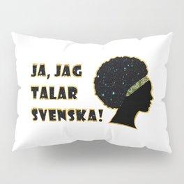 Ja jag talar svenska! Pillow Sham