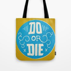 Do or Die Tote Bag