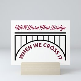 Burned Bridges Mini Art Print