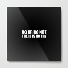 "Do or do not... ""Yoda"" Life Inspirational Quote Metal Print"
