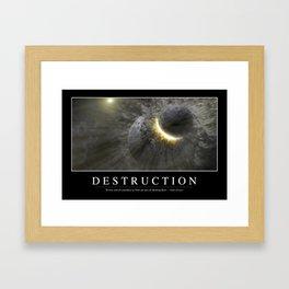 Destruction: Inspirational Quote and Motivational Poster Framed Art Print