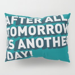 Tomorrow is another day Pillow Sham