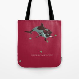 People Say I Like to Party Tote Bag