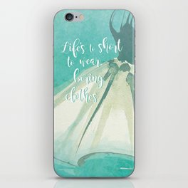 Life's to Short To Wear Boring Clothes iPhone Skin