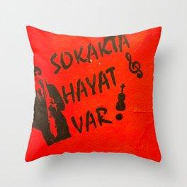 Sokakta Hayat Var! Throw Pillow