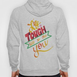 life is tough Hoody