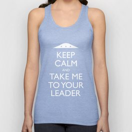 Keep Calm And Take Me To Your Leader Unisex Tank Top