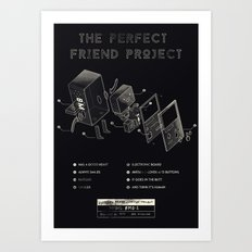 The Perfect Friend Project Art Print