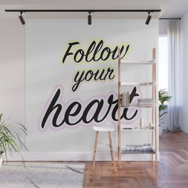 Follow Your Heart - Typography Wall Mural