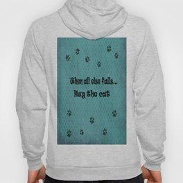 When all else fails...Hug the Cat Hoody