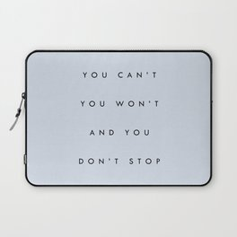 Can't Won't Don't Stop Laptop Sleeve