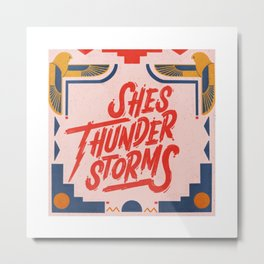 She's Thunderstorms Posters and Art Prints Metal Print