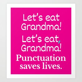 Let's Eat Grandma Punctuation Saves Lives (Pink) Art Print