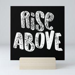 Rise Above Mini Art Print