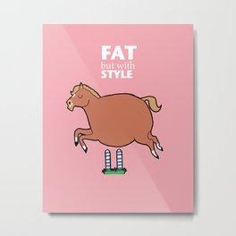 Fat horse Metal Print