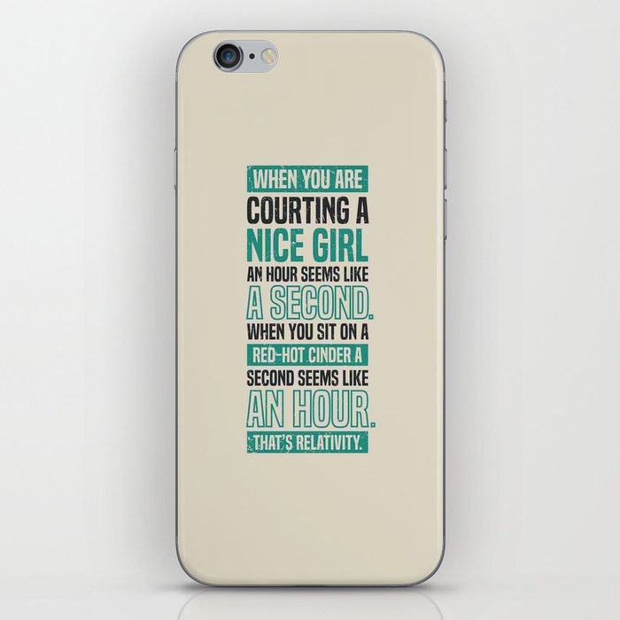 Lab No. 4 When You Are Courting Albert Einstein Famous Life Inspirational Quotes iPhone Skin