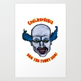 Coulrophobia: See the Funny Side! Art Print