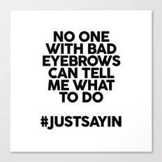 Bad Eyebrows /// www.pencilmeinstationery.com Canvas Print