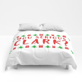 YOU SERIOUS CLARK? Comforters