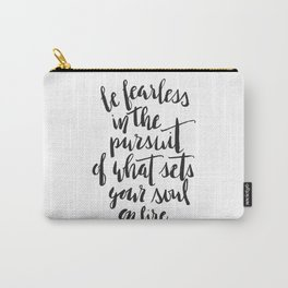 Inspirational Quote Be Fearless in White Carry-All Pouch