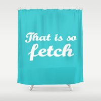 mean girls Shower Curtains featuring Mean Girls #3 – Fetch by Enyalie
