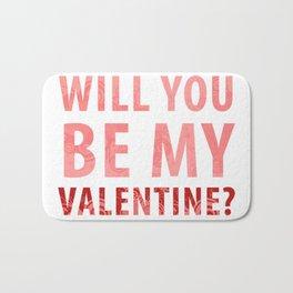 will you be my valentine? new hot love valentines day 14feb love cute words art design Bath Mat