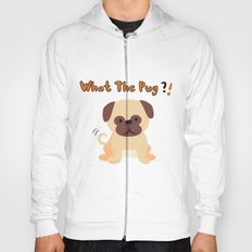 What The Pug Hoody