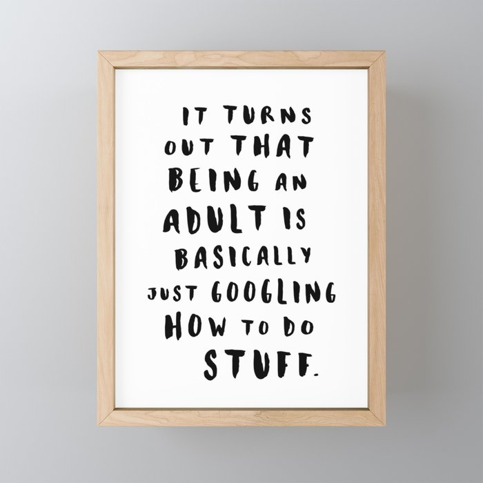 Being An Adult Framed Mini Art Print
