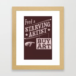 Feed an Artist Framed Art Print