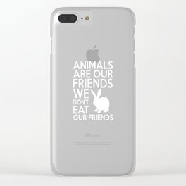 Animals are Our Friends We Don't Eat Friends T-Shirt Clear iPhone Case