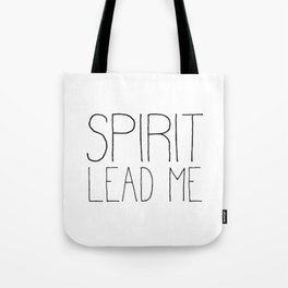 Christian Quote - Spirit Lead Me Tote Bag