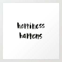 Happiness Happens Art Print