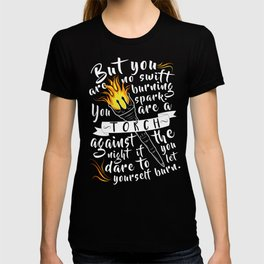 """You Are A Torch Against the Night"" T-shirt"