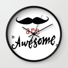 Mustache are awesome Wall Clock