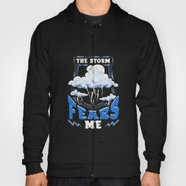 The Storm Fears Me Funny Severe Weather Tornado Hoody
