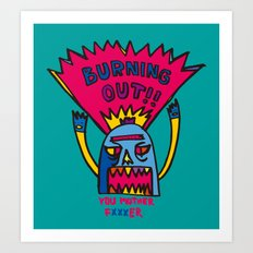Burning Out Art Print