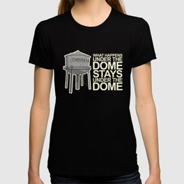 What Happens Under the Dome... T-shirt