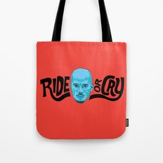 Ride or Cry Tote Bag