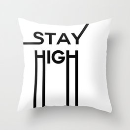 stay high Throw Pillow